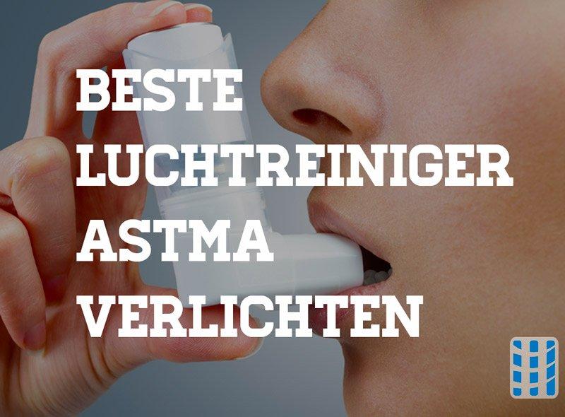 beste luchtreiniger astma symptomen verlichten luchtreinigeradvies