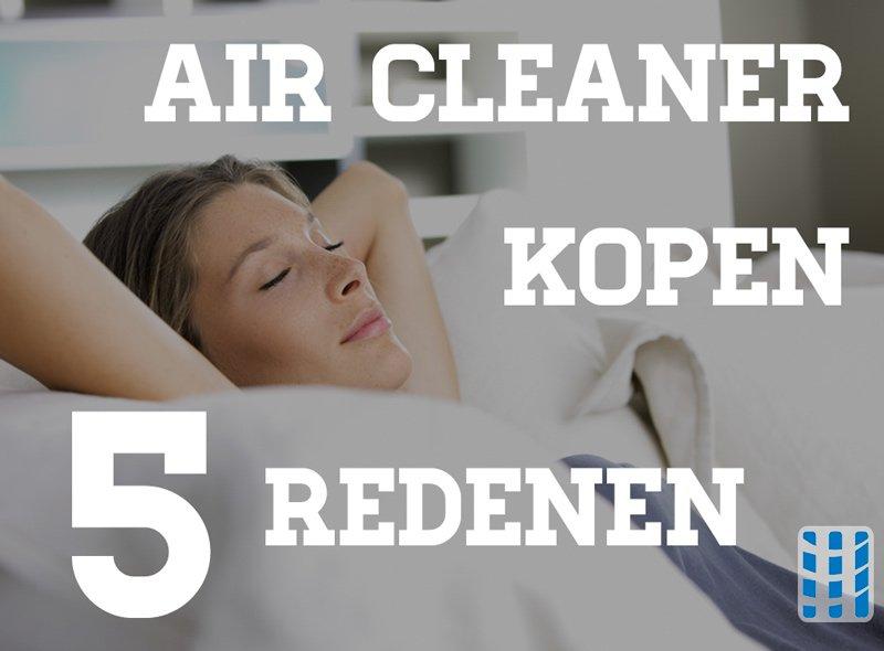 air cleaner kopen 5 redenen luchtreinigeradvies