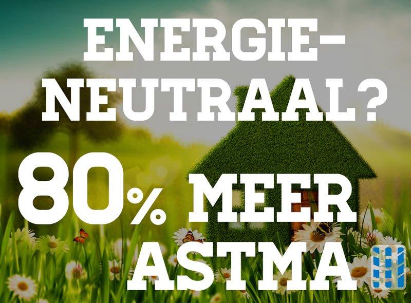 energieneutrale huizen kunnen 80 procent meer astmapatienten veroorzaken