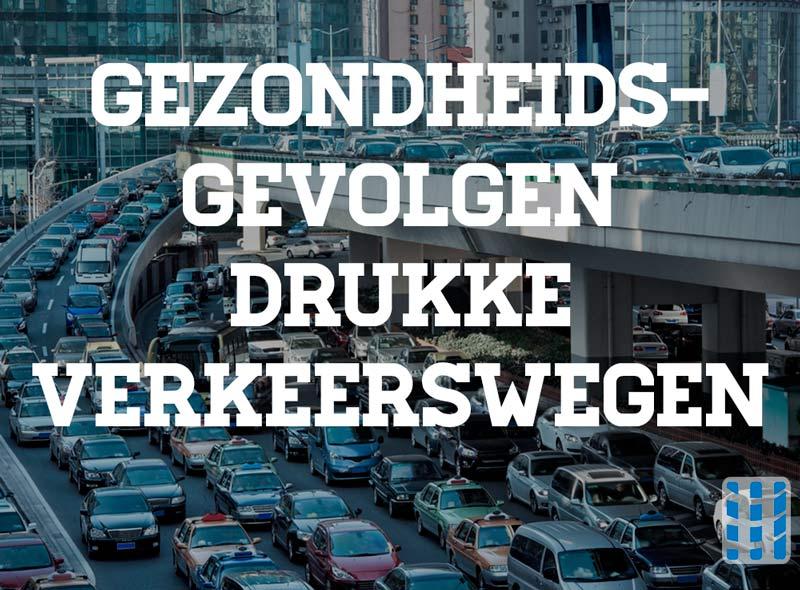 gezondheidsgevolgen van wonen en werken dichtbij drukke verkeerswegen luchtreinigeradvies