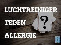 helpt een luchtreiniger tegen allergie en welk toestel is het beste