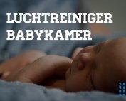 luchtreiniger op de babykamer preventie en bescherming