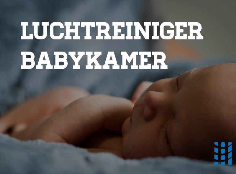 Luchtreiniger op de babykamer plaatsen – Schokkende studies tonen aan waarom
