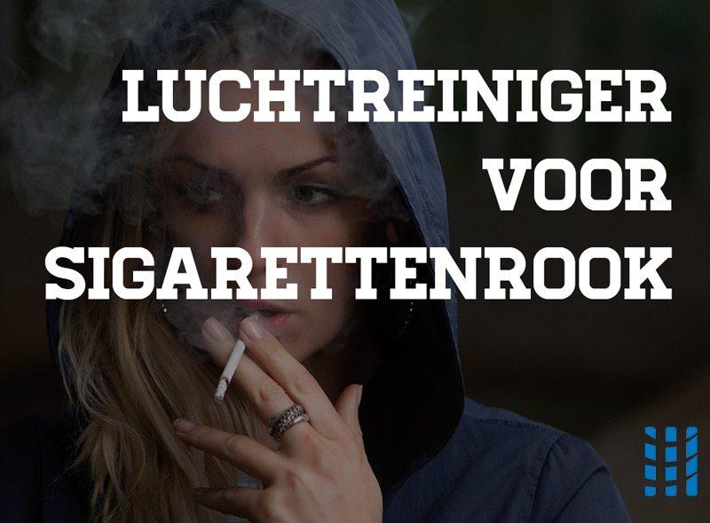 luchtreiniger voor sigarettenrook info tips