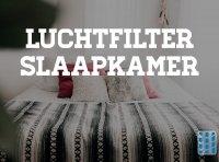 luchtfilter slaapkamer beter slaapcomfort en betere gezondheid