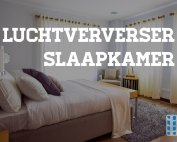 luchtververser slaapkamer aanschaffen tips advies