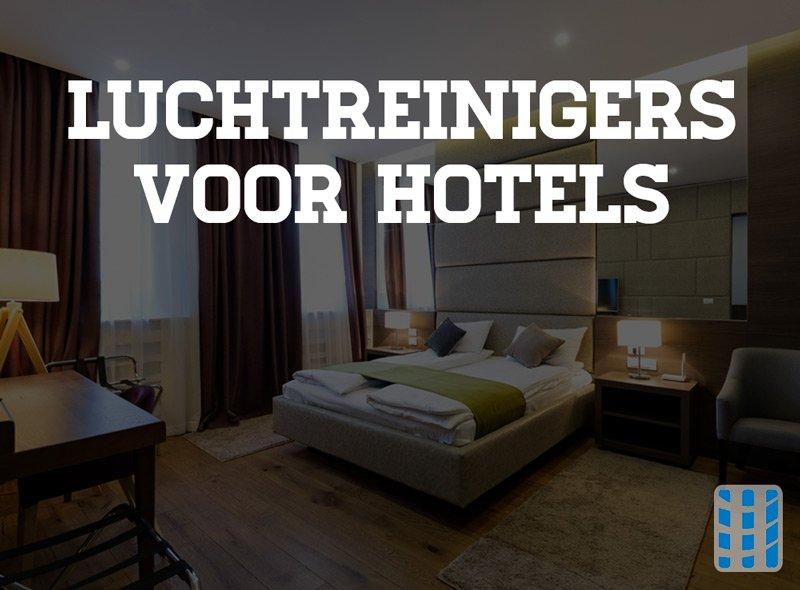 luchtreinigers voor hotels orde netheid belangrijk aandachtspunten voor hotelgasten tevredenheid