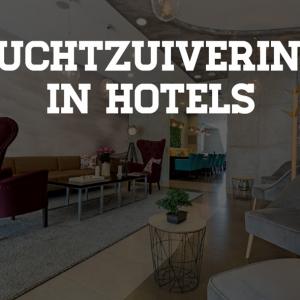 Luchtzuivering in Hotels - Onderdeel van een Goede Service voor Klanten