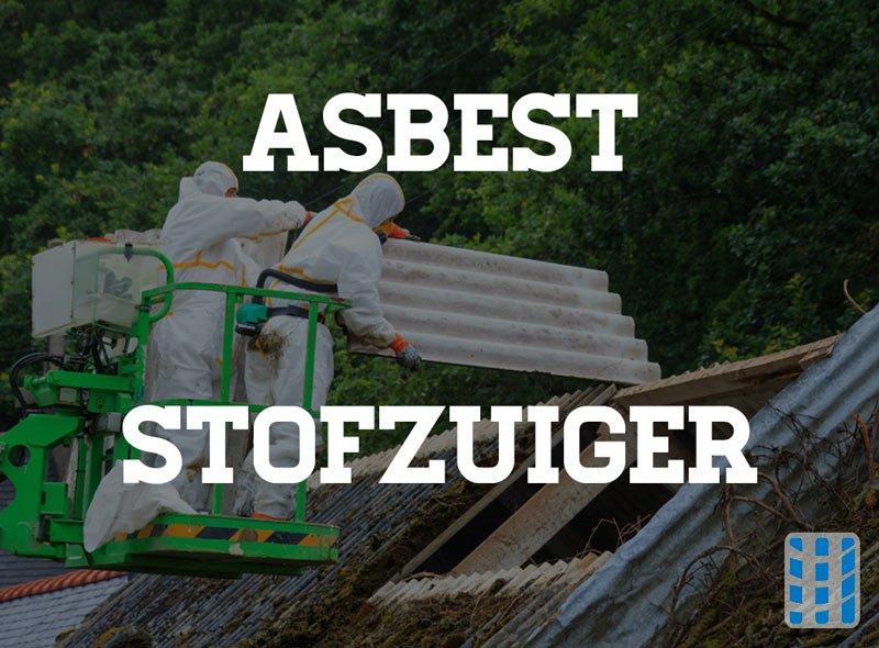 asbest stofzuiger sanering decontaminatie in lijn met wetgeving